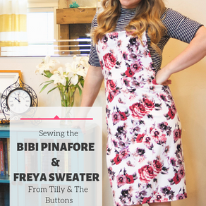 Sewing the Bibi Pinafore and Freya Sweater