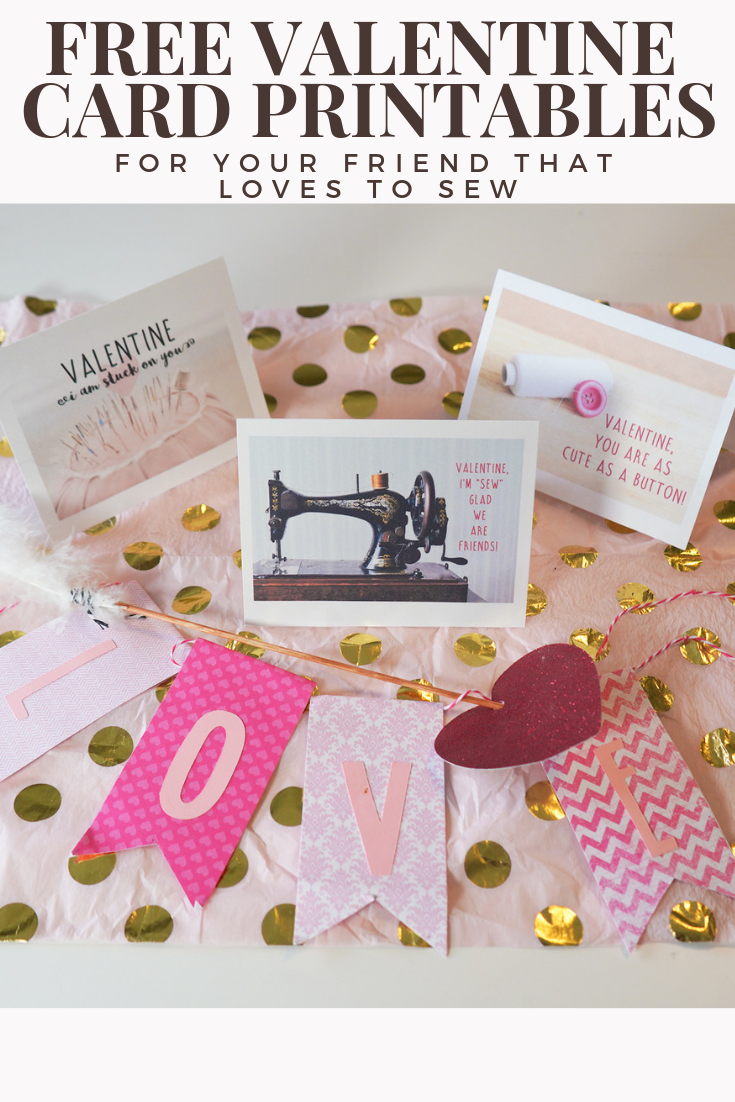 Free Valentine Card Printables for your Friends that love to Sew!