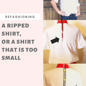 How to refashion a shirt that is too small or ripped
