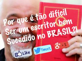 Por que é tão difícil um escritor ser bem sucedido no Brasil?!