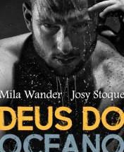 Dica do Wattpad: Deus do Oceano, das autoras Josy Stoque e Mila Wander