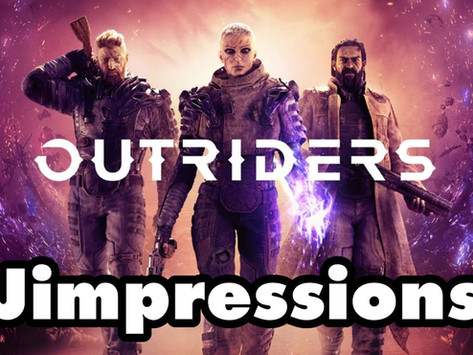Outriders - Early 'AAA'ccess To A Disgusting Degree (Jimpressions)