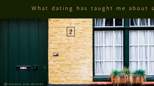 what dating has taught me about singleness