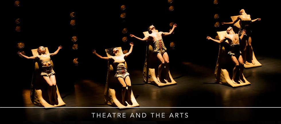 THEATRE AND THE ARTS