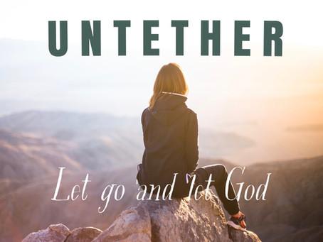 Untether - Let Go and Let God