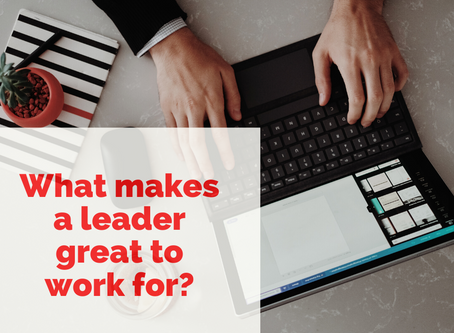 What Makes A Leader Great to Work For?