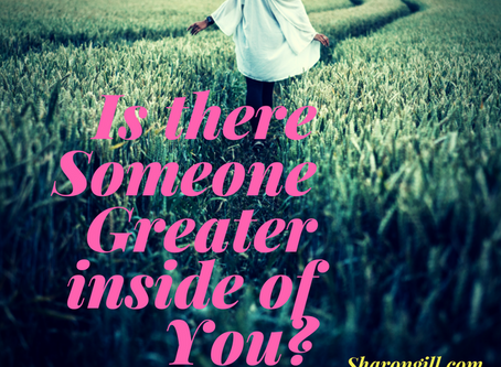 Is There Someone Greater Inside You?