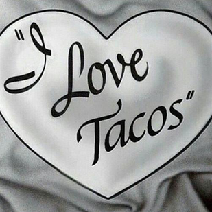 I LOVE TACOS!