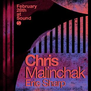 2/28 - Chris Malinchak & Eric Sharp @ Sound Nightclub