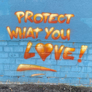 Protect what you love!