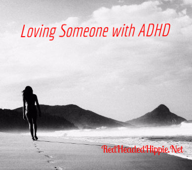 Things to Remember If You Love a Person with ADHD