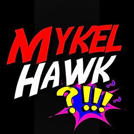 Mykel Hawk!?
