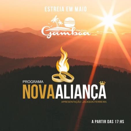 MAIO TEM ESTRÉIA NA WEB RÁDIO GAMBOA, PROGRAMA NOVA ALIANÇA COM JACKSON FERREIRA