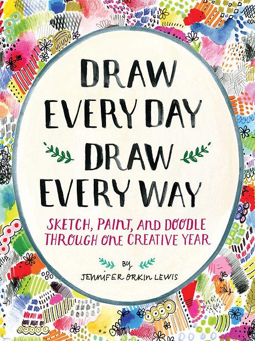 Draw Every Day, Draw Every Way