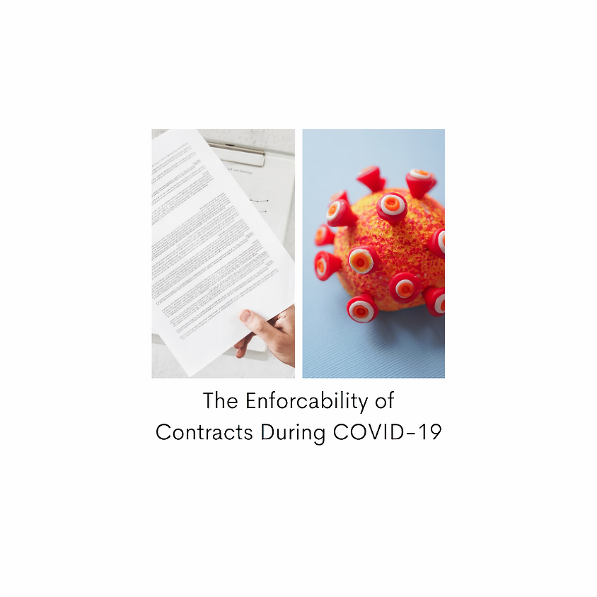 WEBINAR: The Enforcability of Contracts During COVID-19