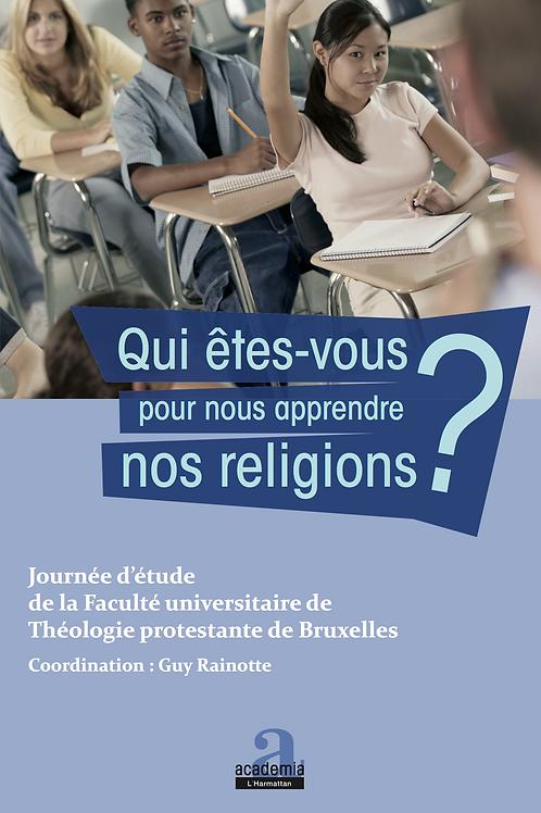 QUI ÊTES-VOUS POUR NOUS APPRENDRE NOS RELIGIONS ?
