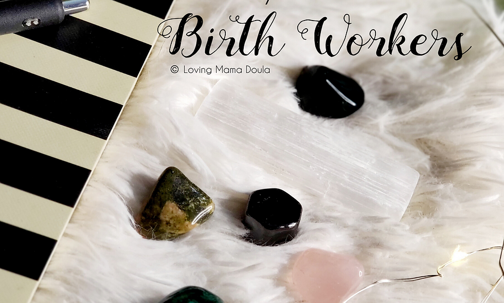 Crystals for Birth Workers