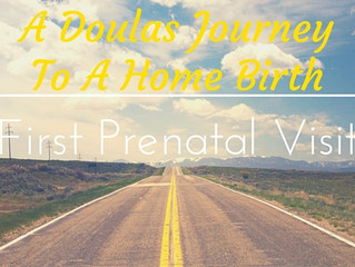 A Doulas Journey To A Home Birth: First Prenatal Visit