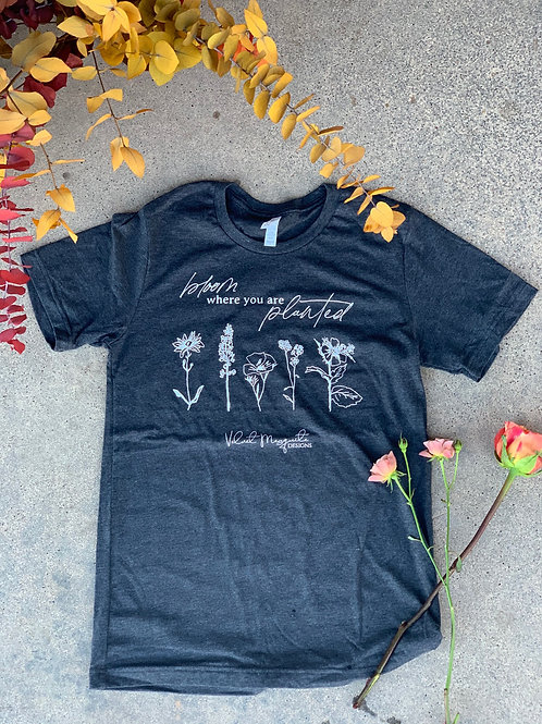 Bloom Where You Are Planted Tee