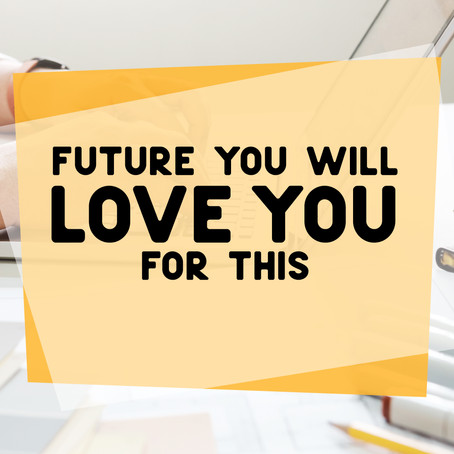 Future You Will LOVE You For This