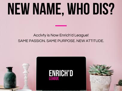 Welcome ENRICH'D League!