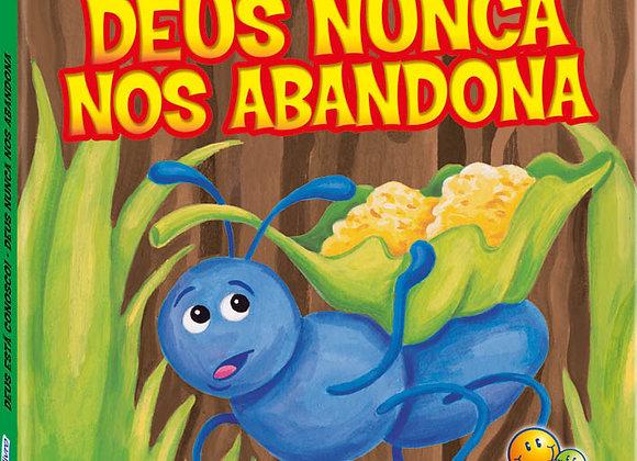 DEUS NUNCA NOS ABANDONA - Da coleção DEUS ESTA CONOSCO (Preço por unidade)