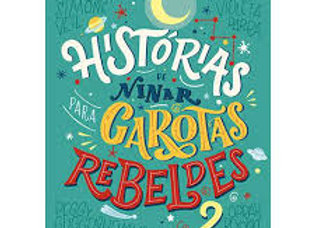 HISTÓRIA DE NINAR PARA GAROTAS REBELDES 2