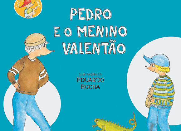 Pedro e o menino valentão - da Coleção Comecinho