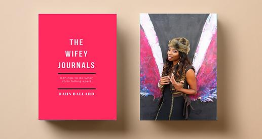 The Wifey Jounrals by Dahn Ballrd