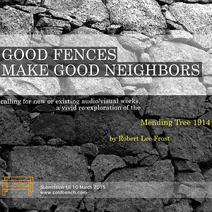 cold bench 2015 call for art - GOOD FENCES MAKES GOOD NEIGHBORS
