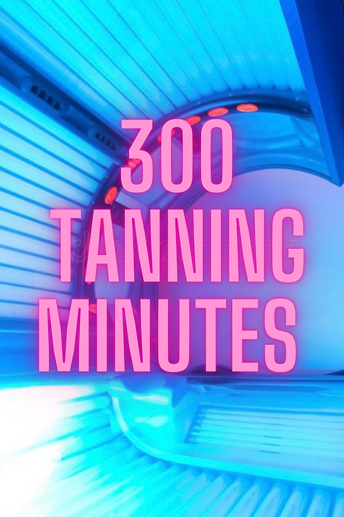300 Tanning Minutes