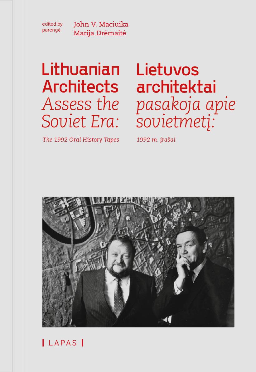 Lietuvos architektai pasakoja apie sovietmetį: 1992 m. įrašai