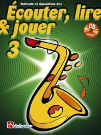 Écouter, Lire & Jouer 3 Saxophone Alto