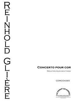 Concerto Pour Cor Op. 91 - Reinhold Glière