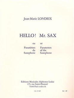 Hello! Mr. Sax or Parameters of the Saxophone - Jean-Marie Londeix