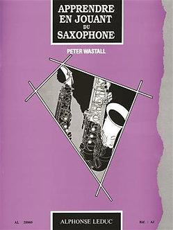 Apprendre en jouant du saxophone - Peter Wastall