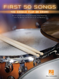 First 50 Songs You Should Play on Drums