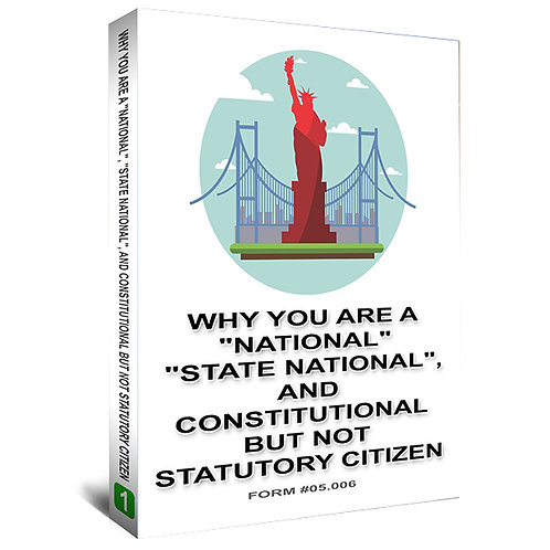 "Why You are a ""national"", ""state national"", and Constitutional but not Statutory"