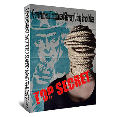 Government Instituted Slavery Using Franchises (2 Book Set)