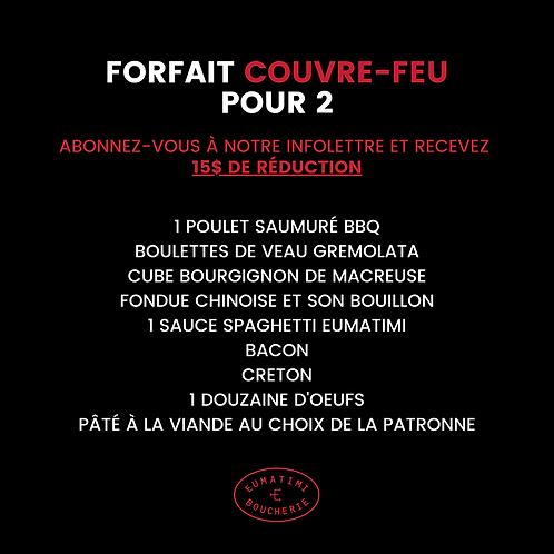 FORFAIT COUVRE-FEU POUR 2