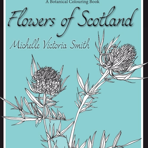 Flowers of Scotland A Botantical Colouring Book