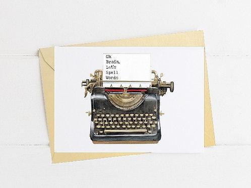 Typewriter - Ok Brain, Let's Spell Words - Greeting Card