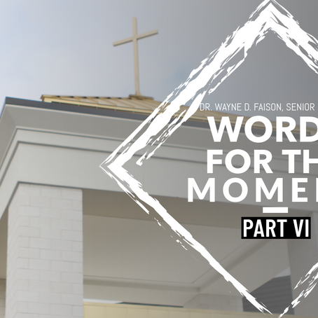 WORDS FOR THE MOMENT-PART VI