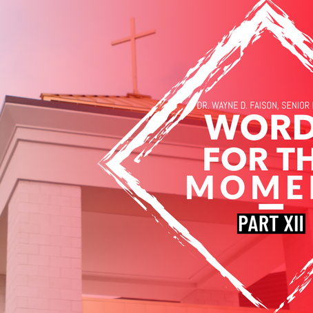 WORDS FOR THE MOMENT-PART XII