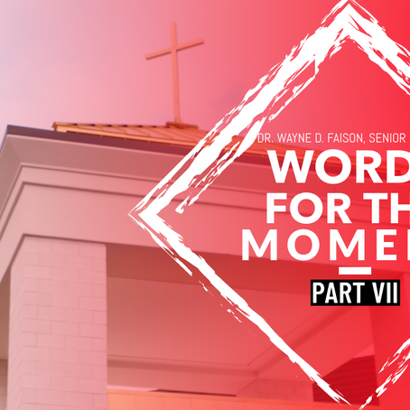 WORDS FOR THE MOMENT-PART VII