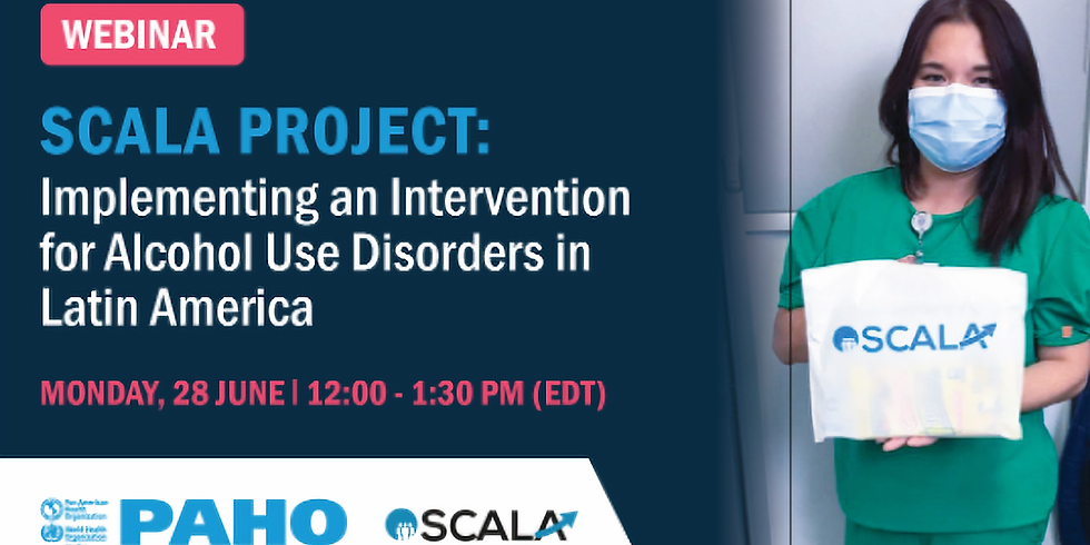 OPAS - Projeto SCALA: Implementando uma Intervenção para Transtornos por Uso de Álcool na América Latina