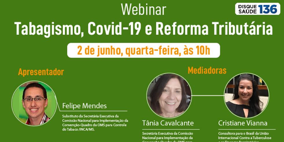 INCA - Tabagismo, COVID-19 e reforma tributária