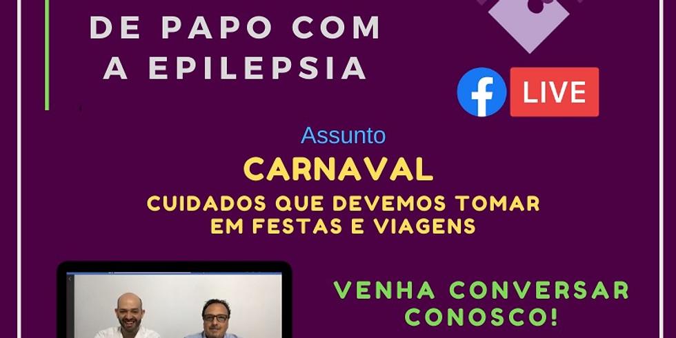 De papo com a Epilepsia - Carnaval, cuidados que devemos tomar em festas e viagens