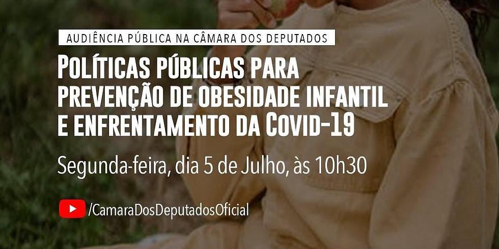 Câmara dos Deputados - Políticas públicas para prevenção de obesidade infantil e enfrentamento da Covid-19