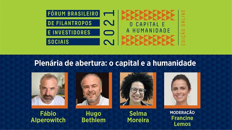 Fórum Brasileiro de Filantropos e Investidores Sociais: O Capital e a Humanidade
